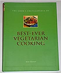 The Cook's Encyclopedia of Best-Ever Vegetarian Cooking by Roz Denny (2003-08-06)