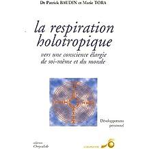 La respiration holotropique : La fantastique expérience du souffle