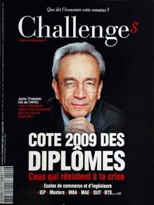 CHALLENGES N? 149 du 18-12-2008 COTE 2009 DES DIPLOMES - CEUX QUI RESISTENT A LA CRISE - JACKY CHATELAIN ECOLES DE COMMERCE ET D'INGENIEURS - IEP - MASTERS - MBA - MAE - DUT - BT