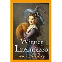 Wiener Intermezzo. Ein historischer Liebesroman aus dem Wien Maria Theresias (German Edition)