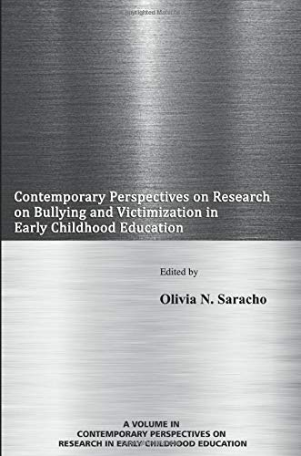 Contemporary Perspectives on Research on Bullying and Victimization in Early Childhood Education (Contemporary Perspectives in Early Childhood Education)