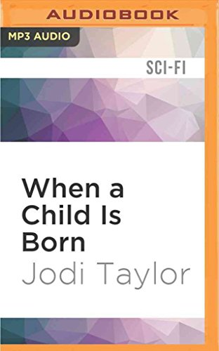 [When a Child Is Born : A Chronicles of St. Mary's Short Story] (By (author) Jodi Taylor , Read by Zara Ramm) [published: January, 2017]