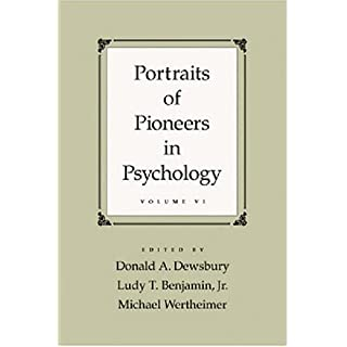 Portraits of Pioneers in Psychology, Volume VI (Portraits of Pioneers in Psychology (Hardcover APA), Band 6)