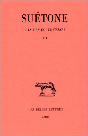 Vies des douze Césars, tome 3 : Galba, Othon, Vitellius, Vespasien, Titus, Domitien