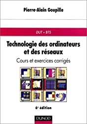 Technologie des ordinateurs et des réseaux. Cours et exercices corrigés, DUT.BTS