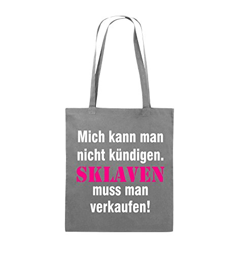 Comedy Bags - Mich kann man nicht kündigen. Sklaven muss man verkaufen! - Jutebeutel - lange Henkel - 38x42cm - Farbe: Schwarz / Weiss-Neongrün Dunkelgrau / Weiss-Pink