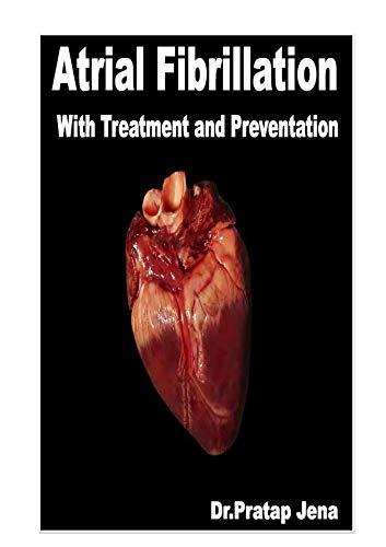 Dr.pratap jena - Atrial Fibrillation with Treatment and Prevention