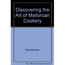 Discovering the Art of Mallorcan Cookery