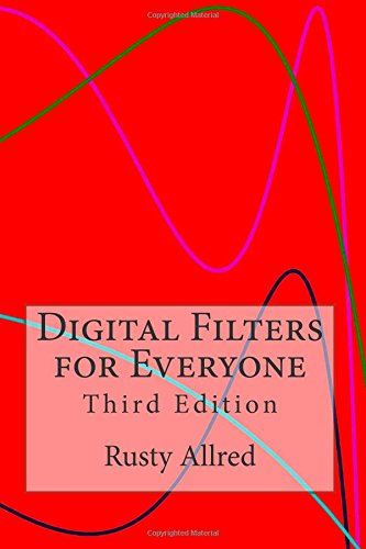 Digital Filters for Everyone: Third Edition