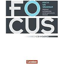 Focus on Grammar - New Edition. B1-B2 - Arbeitsbuch mit eingelegtem Lösungsschlüssel