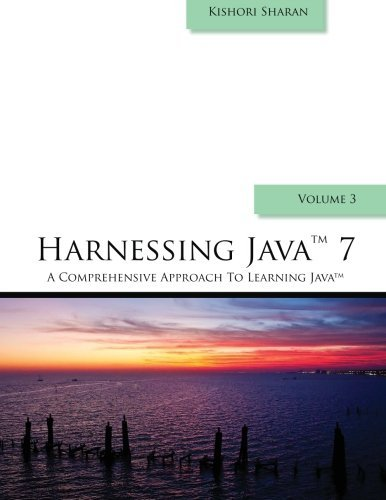 Harnessing Java 7: A Comprehensive Approach to Learning Java by Mr. Kishori Sharan (2012-04-14)