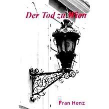 Der Tod zu Wien. Zwei Kriminalfälle aus dem Wien Maria Theresias (German Edition)