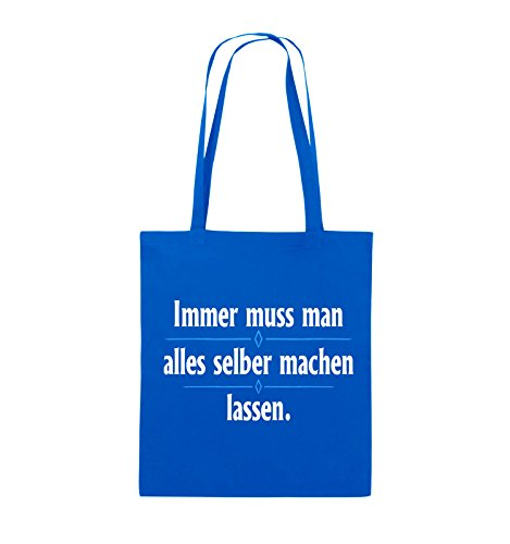 Comedy Bags - Immer muss man alles selber machen lassen. - Jutebeutel - lange Henkel - 38x42cm - Farbe: Schwarz / Weiss-Neongrün Royalblau / Weiss-Hellblau