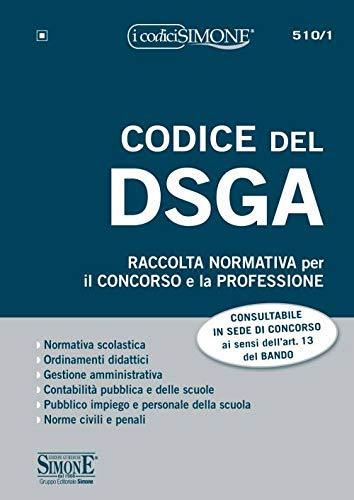 codice del dsga. raccolta normativa per il concorso e la professione. con espansione online