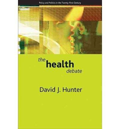[(The Health Debate)] [Author: David J. Hunter] published on (September, 2008)