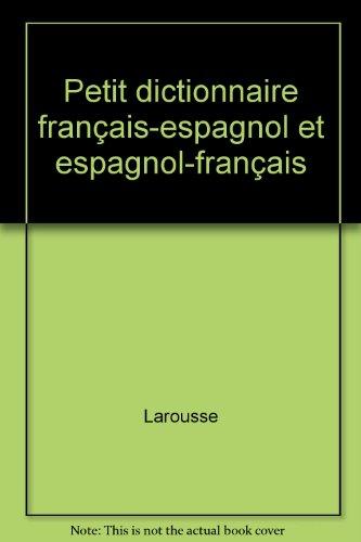 Petit dictionnaire français-espagnol et espagnol-français
