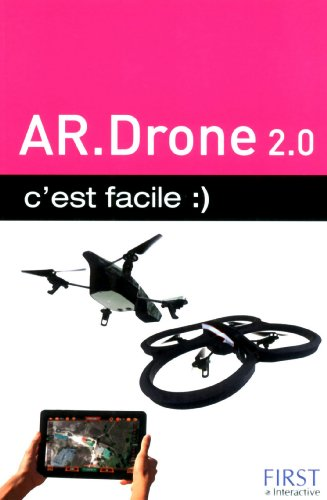 AR.Drone 2.0 C'est facile par Paul DURAND-DEGRANGES