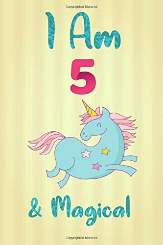 I Am 5 & Magical: Unicorn Notebook Journal for Girls, Happy Birthday Gift for Children, 5 Years Old, Birthday Unicorn Journal for Kids por Olivia Grace