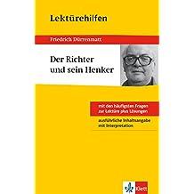 Klett Lektürehilfen - Friedrich Dürrenmatt, Der Richter und sein Henker: Interpretationshilfe für Klasse 8 bis 10