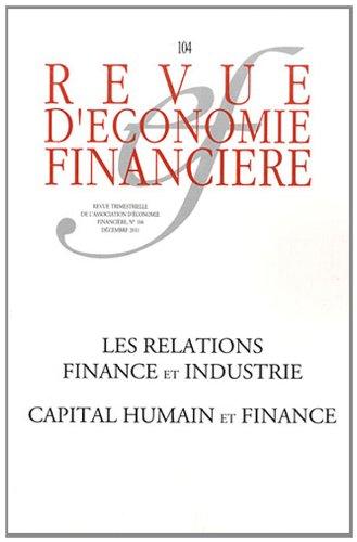 Les relations finance et industrie: capital humain et finance. N°104 - Décembre 2011