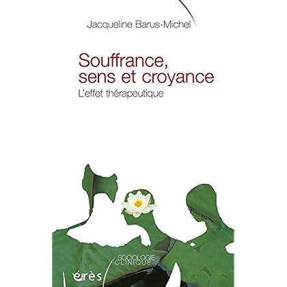 Souffrance, sens et croyance (Sociologie clinique)
