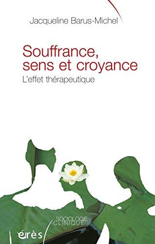 Souffrance, sens et croyance (Sociologie clinique) par Jacqueline BARUS-MICHEL