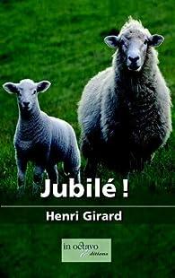 Jubilé ! par Henri Girard