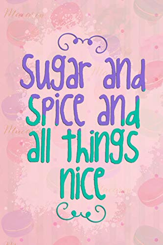 Sugar And Spice And All Things Nice: Blank Lined Notebook Journal Diary Composition Notepad 120 Pages 6x9 Paperback ( Macaron ) Sugar Tray Set