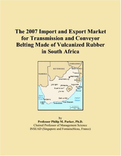 The 2007 Import and Export Market for Transmission and Conveyor Belting Made of Vulcanized Rubber in South Africa