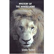 [(Mystery of the White Lions: Children of the Sun God)] [Author: Linda Tucker] published on (June, 2004)