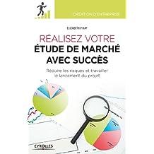 Réaliser votre étude de marché avec succès (Création d'entreprise)