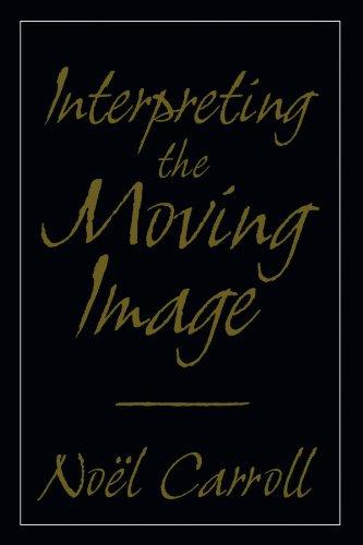 Interpreting the Moving Image (Cambridge Studies in Film)