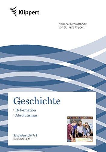 Reformation - Absolutismus: Sekundarstufe 7-8. Kopiervorlagen (7. und 8. Klasse) (Klippert Sekundarstufe)