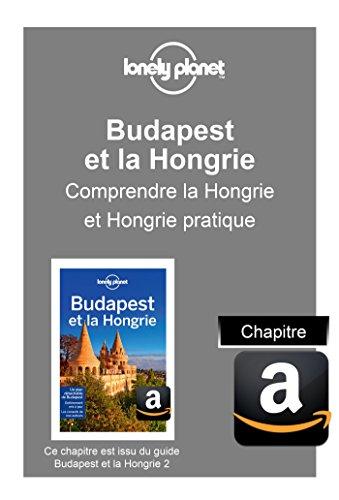 Descargar Libro Budapest et le Hongrie - Comprendre la Hongrie et Hongrie pratique de Planet Lonely