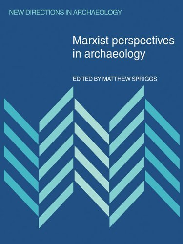 Marxist Perspectives in Archaeology (New Directions in Archaeology) by Matthew Spriggs (2009-07-06)