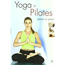 Yoga + Pilates Paso a Paso (Ejercicio y Masaje)