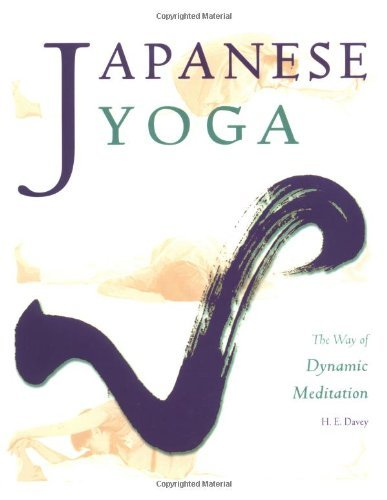 Japanese Yoga: The Way of Dynamic Meditation by H. E. Davey (2001-05-01)