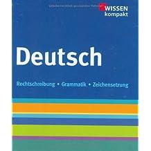 Deutsch: Wissen kompakt, Rechtschreibung, Grammatik, Zeichensetzung