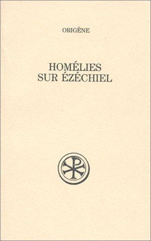 HOMELIES SUR EZECHIEL. Edition bilingue français-latin