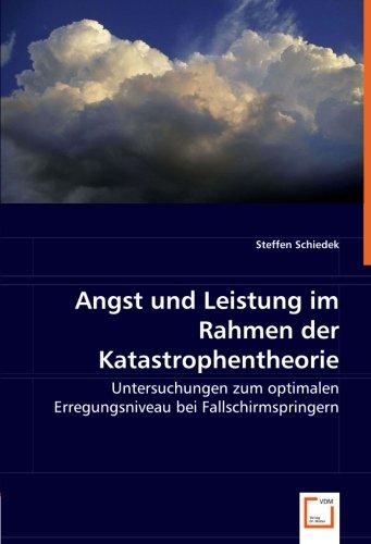 Angst und Leistung im Rahmen der Katastrophentheorie: Untersuchungen zum optimalen Erregungsniveau bei Fallschirmspringern