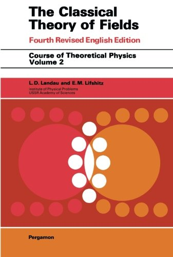 The Classical Theory of Fields: Volume 2 (Course of Theoretical Physics)