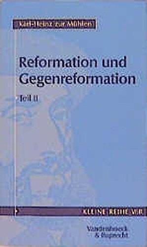 Reformation und Gegenreformation: Tl II (Kleine Reihe V&R, Band 4023)