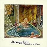 Songtexte von Strangefolk - Weightless in Water