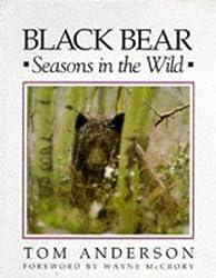 Black Bear: Seasons in the Wild