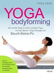 YOGA bodyforming - Der sanfte Weg zu einer schönen Figur mit den besten Yoga-Übungen für Bauch-Beine-Po