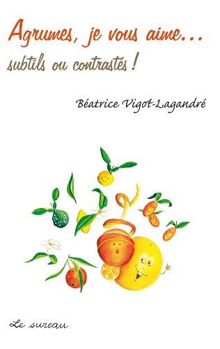 Agrumes, Je Vous Aime... Subtils Ou Contrastes !