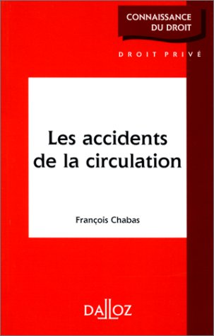 LES ACCIDENTS DE LA CIRCULATION. Edition 1995 par François Chabas