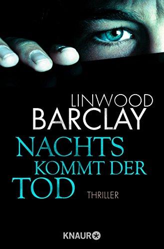 Barclay, Linwood: Nachts kommt der Tod