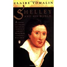 Shelley And His World by Claire Tomalin (2005-11-24)