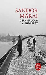 Dernier jour à Budapest par Sándor Márai